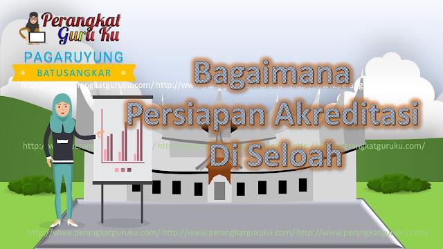 Bagaimana Persiapan Akreditasi di Seloah