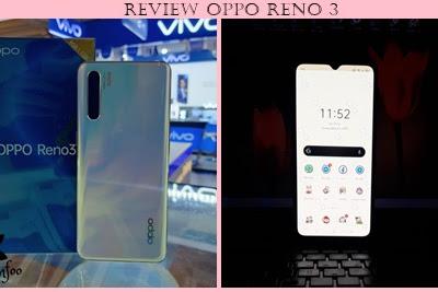 Review Oppo Reno 3 Setelah Pemakaian 3 Minggu
