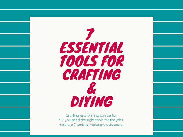 7 Tools to Make Crafting Easier