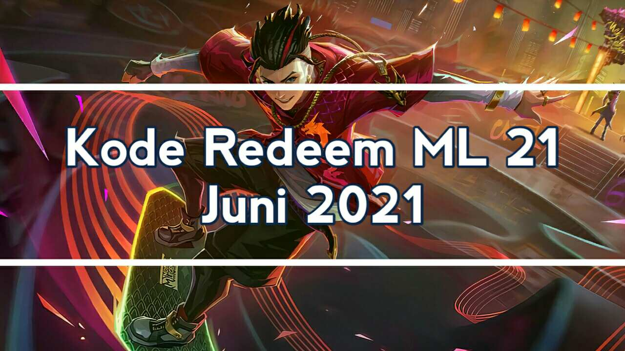Redeem Code ML 21 June 2021 today (Monday)