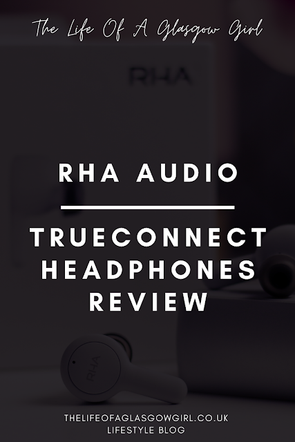 Pinterest Image for RHA Audio TrueConnect wireless in ear headphones review blog post on Thelifeofaglasgowgirl.co.uk