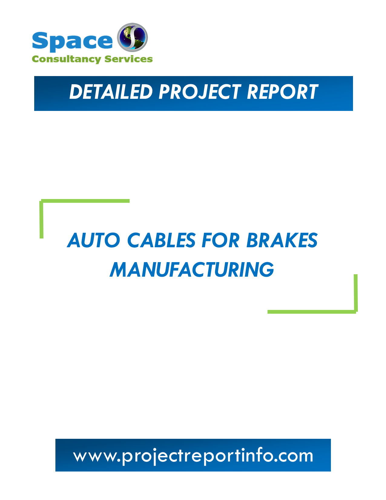 Auto Cables for Brakes Manufacturing Project Report