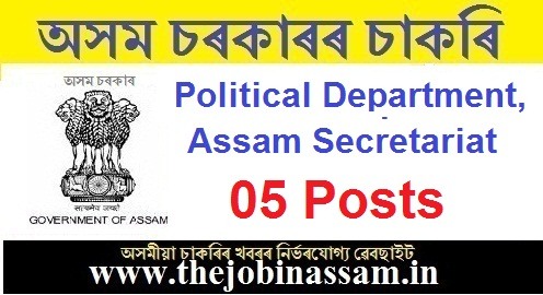Political Department, Assam Secretariat Recruitment 2019: 05 Posts