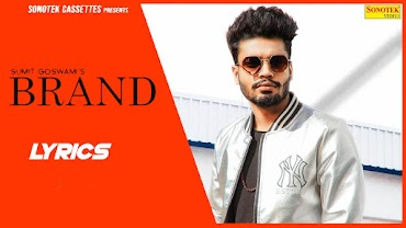 Brand Lyrics - Sumit Goswami | Khatri
