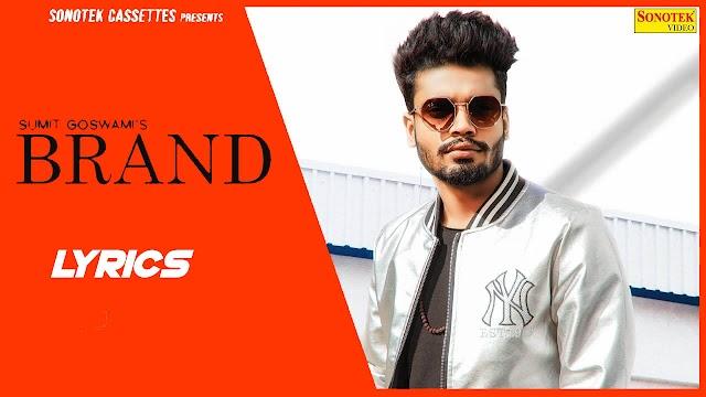 Brand Lyrics - Sumit Goswami | Khatri