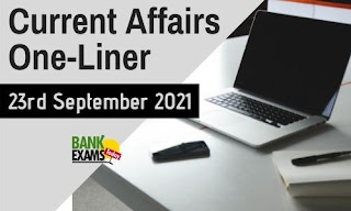 Current Affairs One-Liner: 23rd September 2021