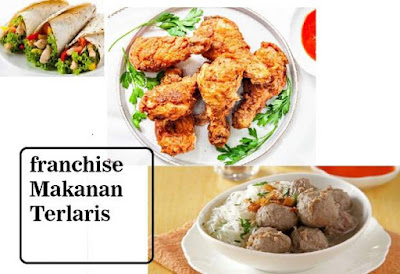 Franchise Makanan Terlaris kebab, bakso dan fried chiken