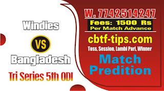 ODI 2019 Match 5th ODI Match Prediction Tips by Experts WI vs BAN