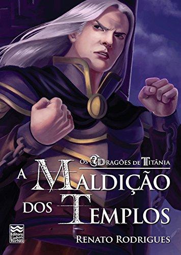 A Maldição dos Templos - Renato Rodrigues