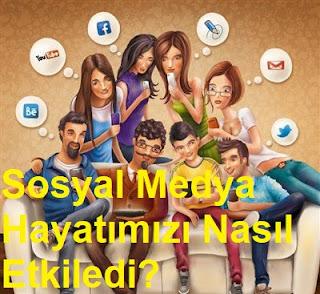Sosyal Medya Hayatımızı Nasıl Etkiledi?