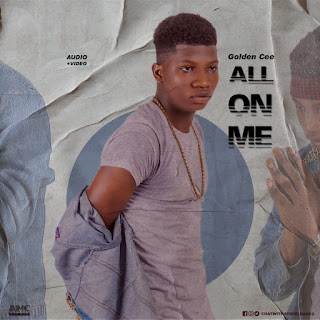 [Music] Golden Cee – All On Me
