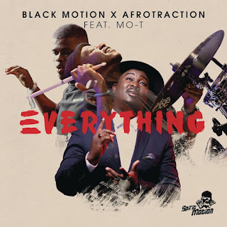 BLACK MOTION & AFROTRACTION FEAT. MO - T - EVERYTHING