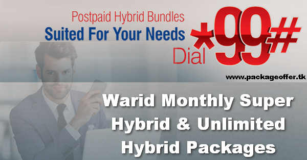 Warid Monthly Super Hybrid & Unlimited Hybrid Offer