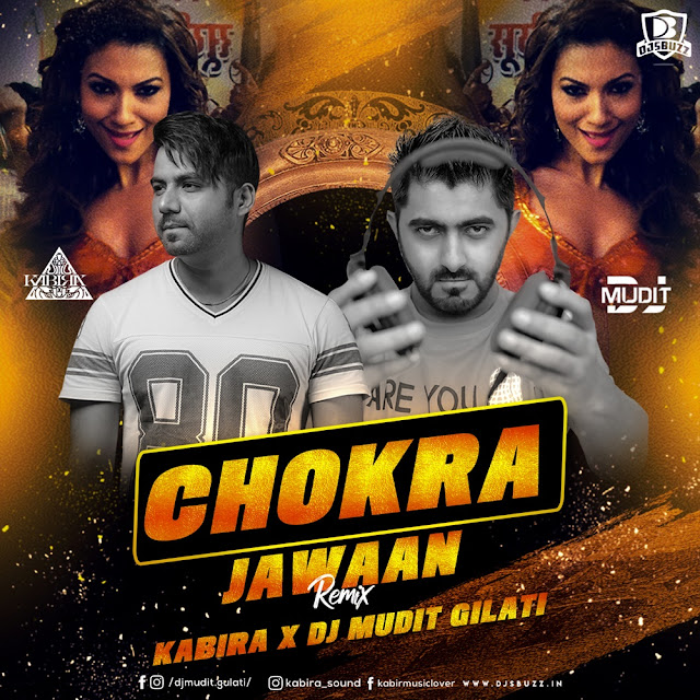 Chokra Jawaan Remix – KABIRA x DJ MUDIT GILATI