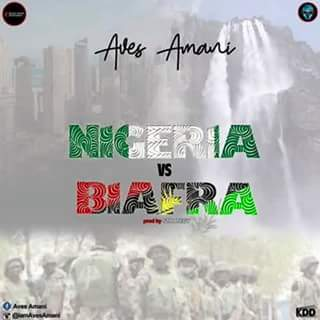MUSIC: Aves Amani - Nigeria Vs Biafra