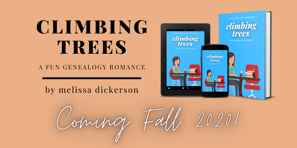 Climbing Trees: A Fun Genealogy Romance by Melissa Dickerson at MDickerson.com