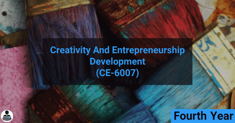 Creativity and Entrepreneurship Development (CE-6007) RGPV notes CBGS Bachelor of engineering