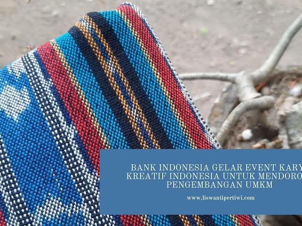 Bank Indonesia Gelar Event Karya Kreatif Indonesia untuk Mendorong Pengembangan UMKM
