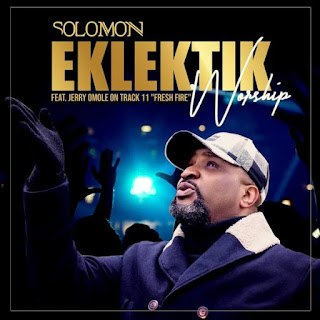 DOWNLOAD: Solomon - Eklektik Worship [Album]