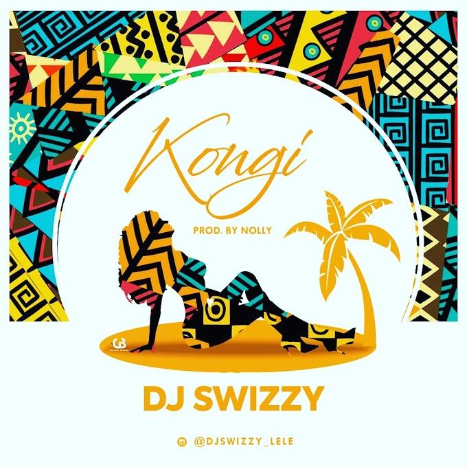 Dj Swizzy – Kongi (Prod. Nolly)
