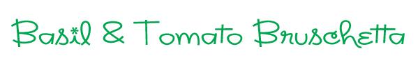 Basil Tomato Bruschetta