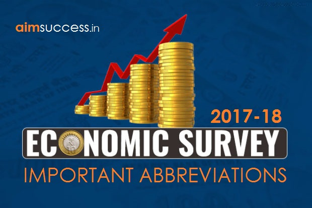 Important Abbreviations in Economic Survey 2017 - 2018