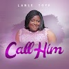 Music: Call Him - Lanle Toye