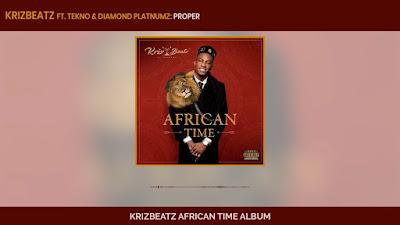 Krizbeatz Ft. Diamond Platnumz & Tekno - Proper