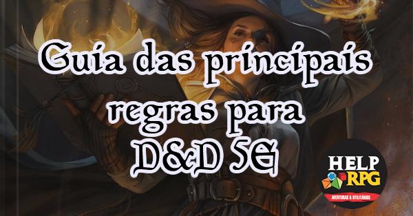 Guia das principais regras para D&D 5E
