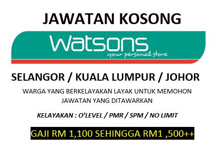 Kekosongan Jawatan Watson Dibuka Untuk Negeri Selangor Kuala Lumpur Dan Johor Sehingga Januari 2020 My Kerja