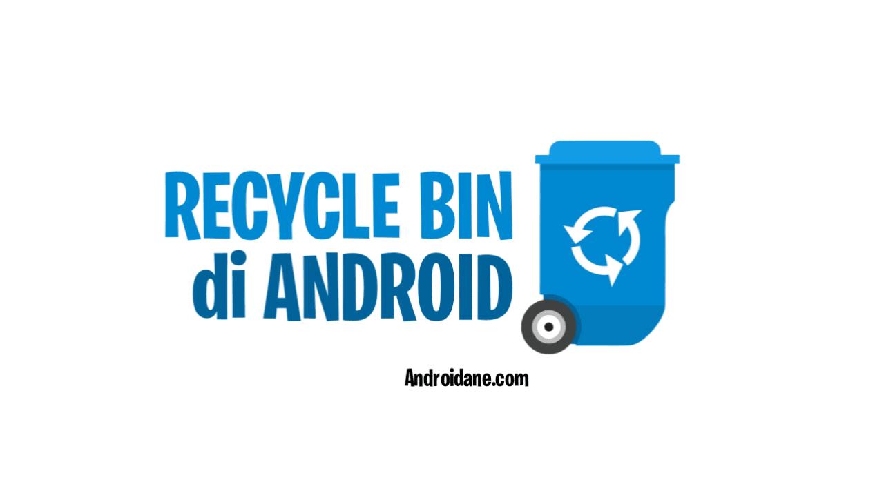 Cara Mengaktifkan fitur Recycle Bin di Smartphone Android