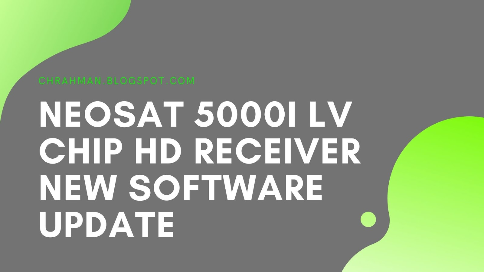 NEOSAT 5000i LV CHIP HD RECEIVER NEW SOFTWARE UPDATE