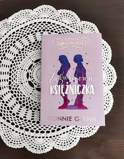 Connie Glynn - Kroniki Rosewood #3. Zagubiona księżniczka