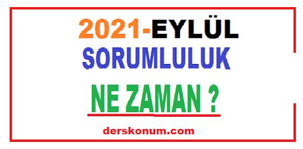 2021 EYLÜL SORUMLULUK SINAVLARI NE ZAMAN