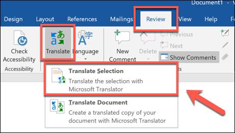 اضغط على مراجعة> ترجمة> ترجمة التحديد لترجمة قسم من مستند Word