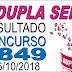 Resultado da Dupla Sena concurso 1849 (06/10/2018) ACUMULOU!!!