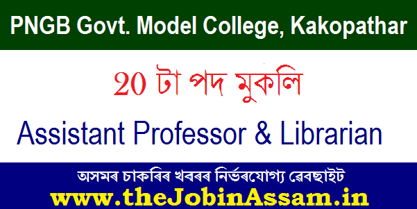 PNGB Govt. Model College, Kakopathar Recruitment 2020