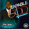 Download Music || CAPABLE GOD - Remi Iyalla