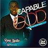 Download Music || CAPABLE GOD - Remi Iyalla