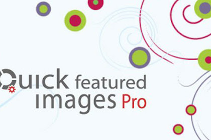 Download Quick Featured Images Pro v8.5.0 - WordPress Plugin