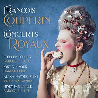 Francois Couperin Concerts Royaux; Stephen Schultz, Jory Vinikour, Alexa Haynes-Pilon, Mindy Rosenfeld; Music & Arts