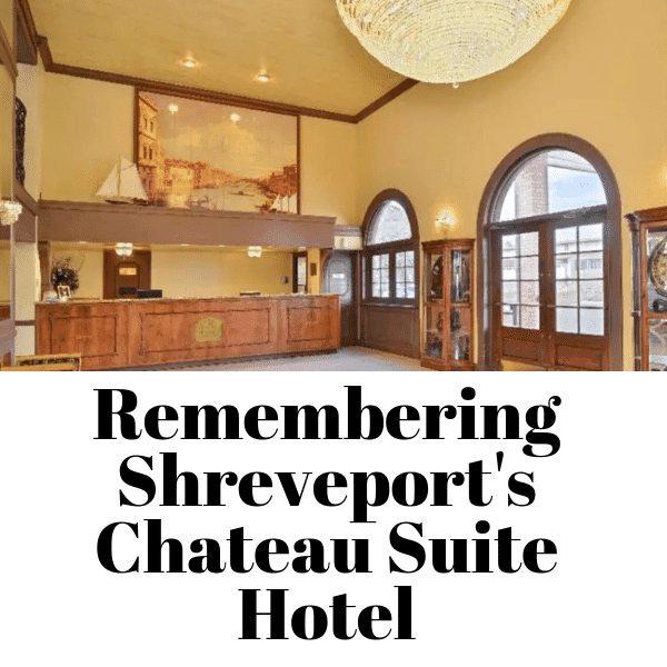Satisfied guest remembers Shreveport's Chateau Suite Hotel before it becomes Holiday Inn Express and Suites