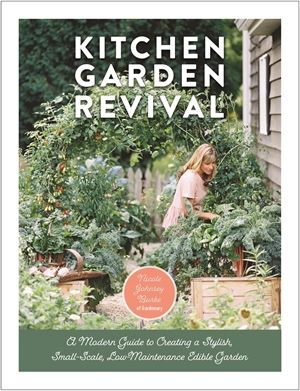 Kitchen Garden Revival book by Nicole Johnsey Burke