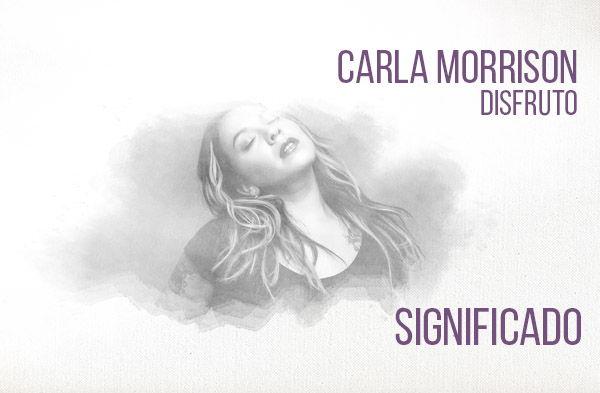 Disfruto significado de la canción Carla Morrison.