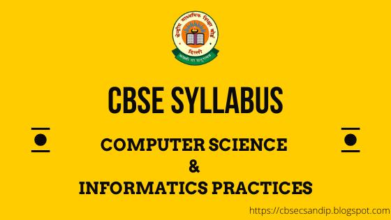 XI-XII CBSE SYLLABUS FOR CS AND IP (2020-21)