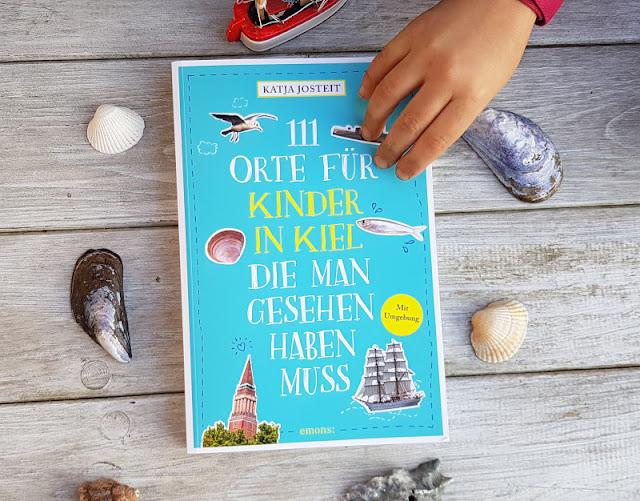"""""""111 Orte für Kinder in Kiel"""": Maritime Ausflugsziele, Tipps und versteckte Ecken für die ganze Familie."""