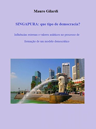 SINGAPURA: que tipo de democracia? - Mauro Gilardi