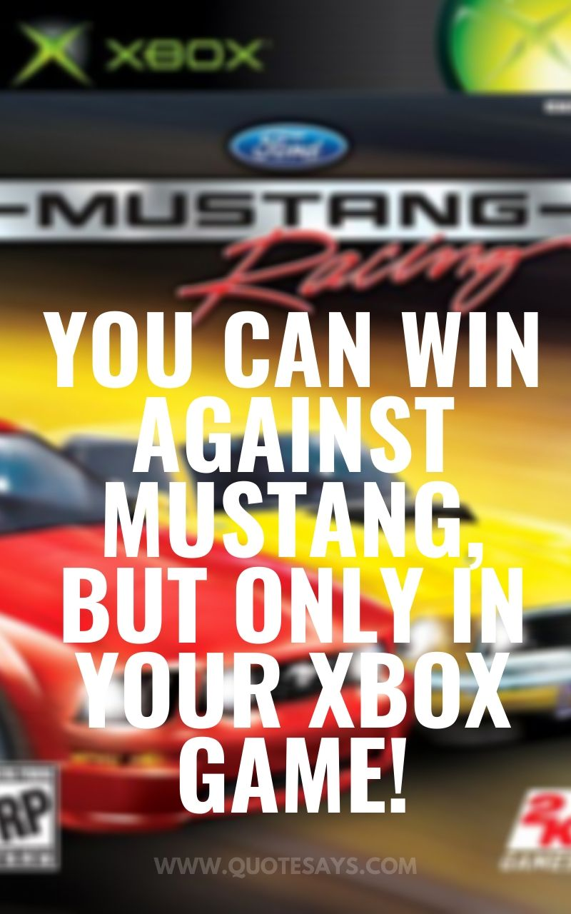 Ford Mustang Quotes, Mustang Quotes, Car Quotes