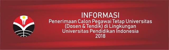 Penerimaan dan Pendaftaran Pegawai Tetap (Dosen & Tendik) di Lingkungan Universitas Pendidikan Indonesia (UPI) Tahun 2018