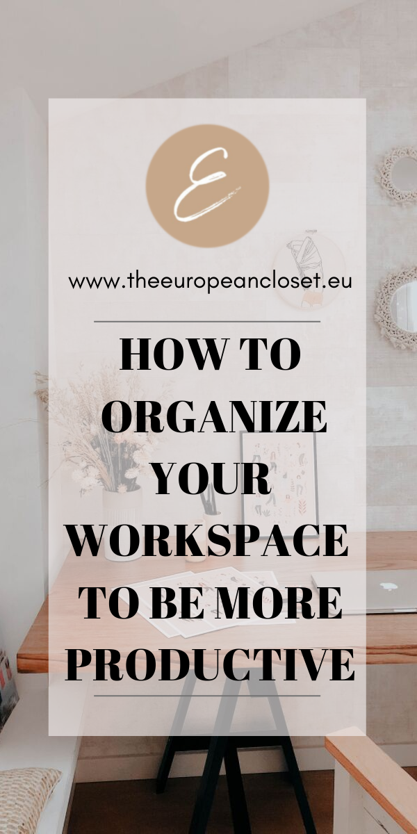 How to Organize Your Workspace To Be More Productive
